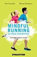 """Trail Runnig Motivation """"Mindful running Correre fa bene al corpo e alla mente: oltre a migliorare la forma fisica, infatti, aiuta a liberarsi da ansia .."""